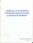 A Reflection on the Spirituality of Venerable Catherine McAuley as Rooted in the Beatitudes by Sister Mary Jean Tobin R.S.M. and Sister Mary Eloise Tobin R.S.M.