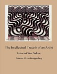 The Intellectual Travels of an Artist: A Letter to Claire Marcille Gadrow of Rhode Island School of Design by Johannes H. von Gumppenberg
