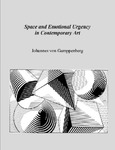 Space and Emotional Urgency in Contemporary Art by Johannes H. von Gumppenberg