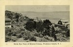 Birds Eye View of Bristol Colony, Prudence Island, R.I.